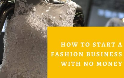 How to Start a Fashion Business with No Money