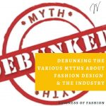 debunking the various myths about fashion design and the industry