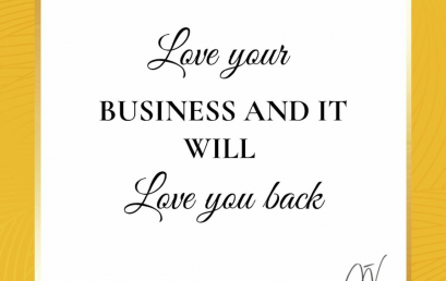 Love your business and it will love you back