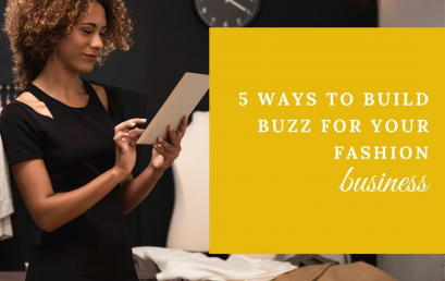 5 ways to build buzz for your fashion business