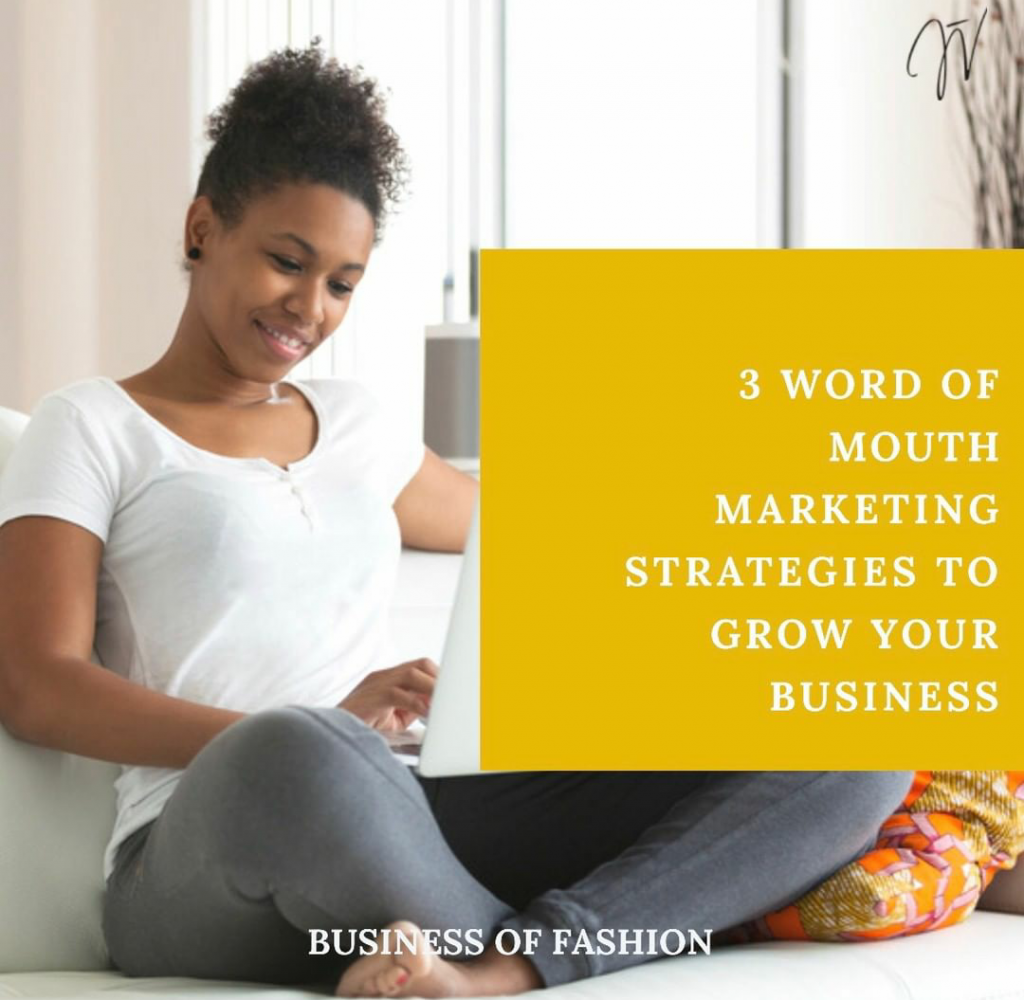 3 word of mouth marketing strategies to grow your fashion business