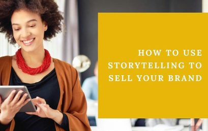 How to Use Storytelling to Sell Your Brand